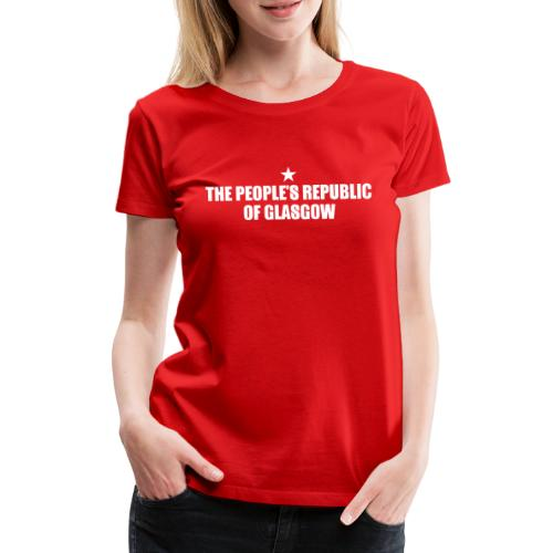 People's Republic Glasgow - Women's Premium T-Shirt