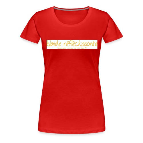 blonde reflechissante - T-shirt Premium Femme
