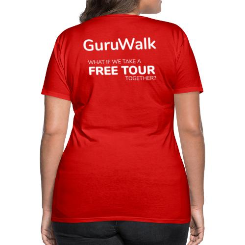 What If We Take a Free Tour Together? - Camiseta premium mujer