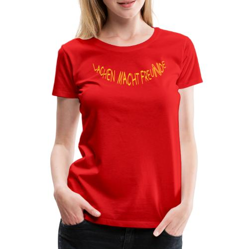 Lachen macht Freu(n)de und Lachclub-Frankfurt - Frauen Premium T-Shirt