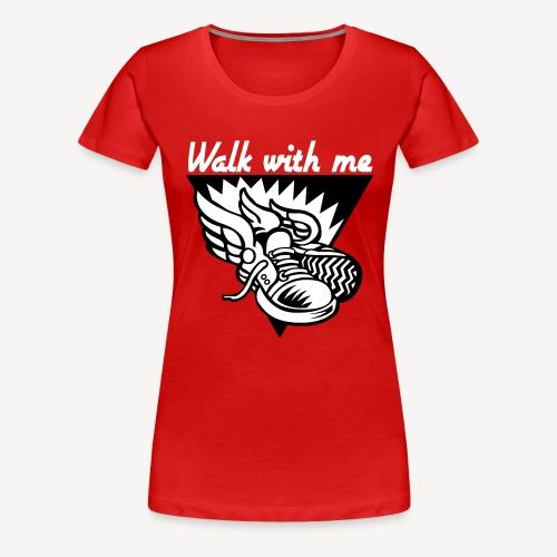 GEH MIT MIR - Frauen Premium T-Shirt