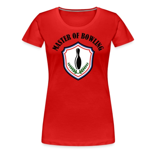 Master Of Bowling - T-shirt Premium Femme