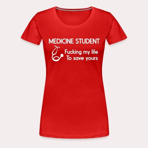Medicine Student - T-shirt Premium Femme