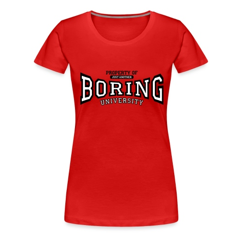 Property of just another boring university - Women's Premium T-Shirt