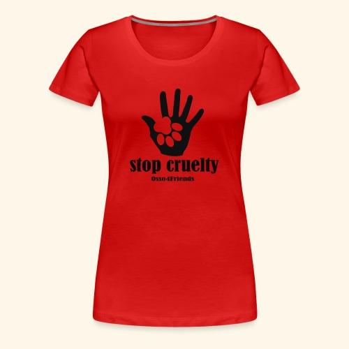 STOP CRUELTY - Maglietta Premium da donna