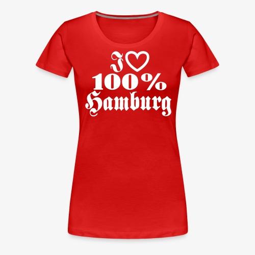 I love 100% Hamburg 1c / Herz - Frauen Premium T-Shirt