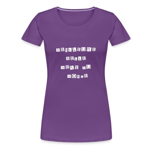 Meilleure Belle Mere Du Monde - T-shirt Premium Femme