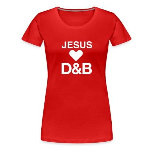Jesus Loves Drum Bass - Women's Premium T-Shirt