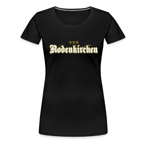 Rodenkirchen (kölsch Veedel) - Frauen Premium T-Shirt