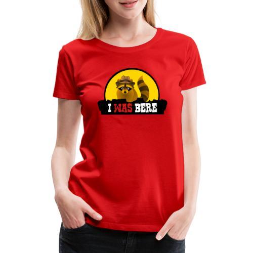 I was bere - Vrouwen Premium T-shirt