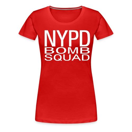 Bomb Squad - T-shirt Premium Femme
