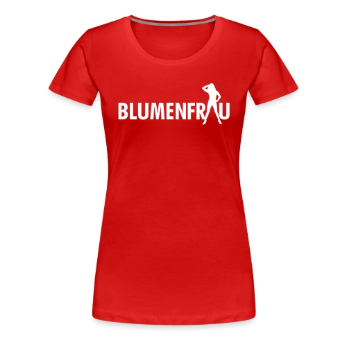 blumenfrau - Frauen Premium T-Shirt