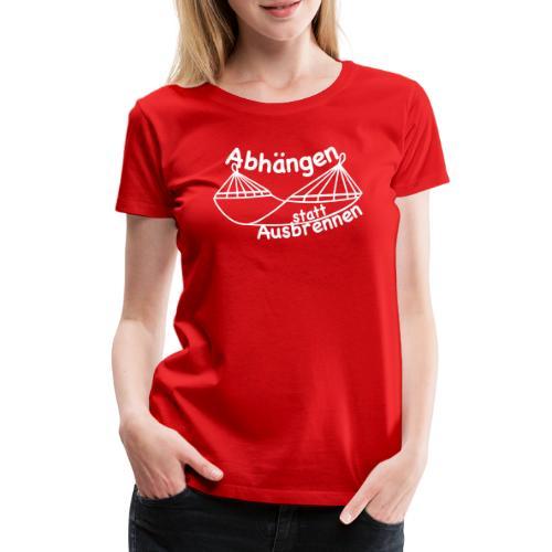 Abhängen - Frauen Premium T-Shirt