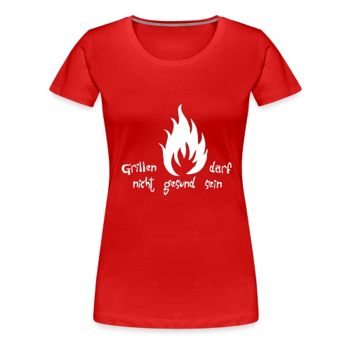gdngs brennbar - Frauen Premium T-Shirt