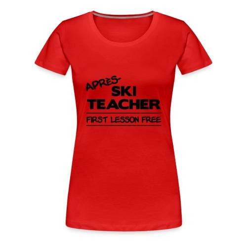 Apres ski teacher - Frauen Premium T-Shirt