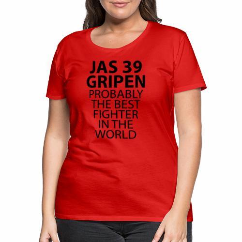 Gripen - Probably the best fighter - Premium-T-shirt dam