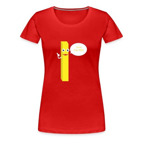 J'ai la frite ! - T-shirt Premium Femme