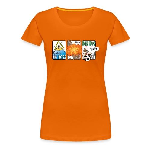 big boss big bang big bug - T-shirt Premium Femme