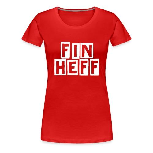 'Fin Heff' - Women's Premium T-Shirt