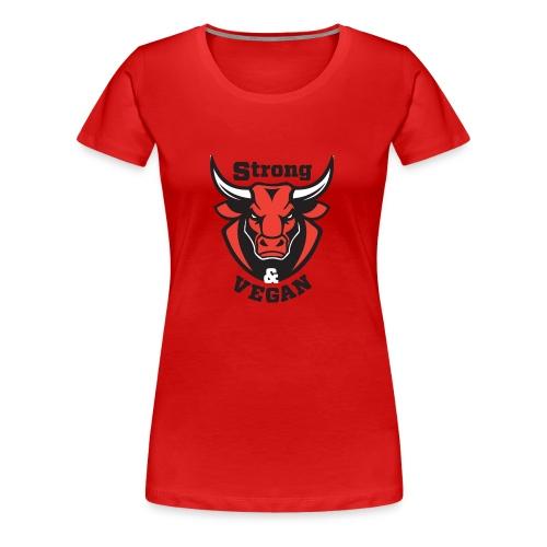 Strong and VEGAN - Women's Premium T-Shirt