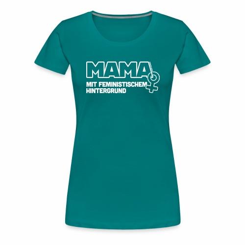 Mama - Frauen Premium T-Shirt
