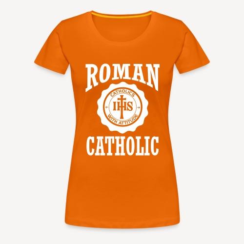 ROMAN CATHOLIC - Women's Premium T-Shirt