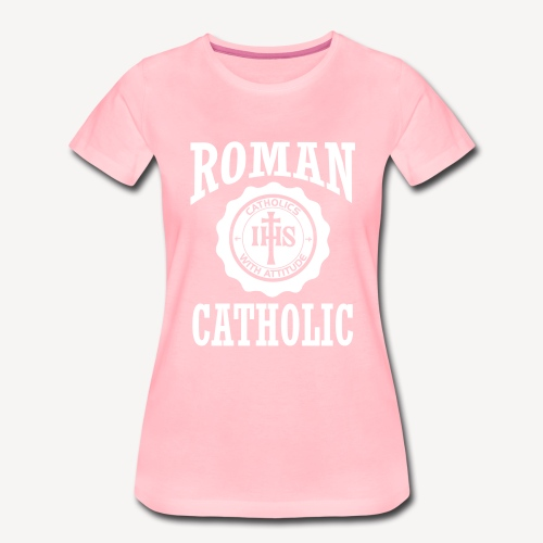 ROMAN CATHOLIC - Women's Premium T-Shirt