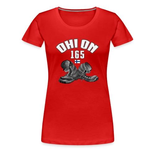 OHI ON 165 - SUOMEN ARMEIJA - Lahjatuotteet 01-03 - Naisten premium t-paita