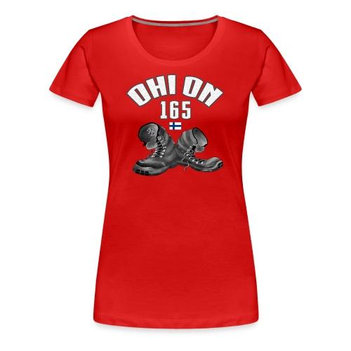 01-03 OHI ON 165 - SUOMEN ARMEIJA - Lahjatuotteet - Naisten premium t-paita