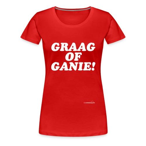 graagofganiewit - Vrouwen Premium T-shirt