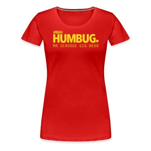 #BAH HUMBUG. - Frauen Premium T-Shirt