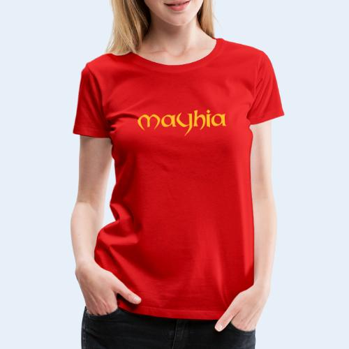 mayhia, die Marke einer Philosophie. - Frauen Premium T-Shirt