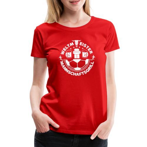 FUSSBALL MANNSCHAFTSGRILL v2SW - Frauen Premium T-Shirt