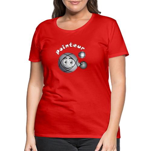 t shirt pétanque pointeur boule existe en tireur B - T-shirt Premium Femme