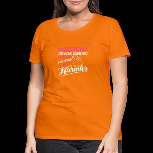 VORSICHT VOR DER REITERIN DAS PFERD IST HARMLOS v - Frauen Premium T-Shirt