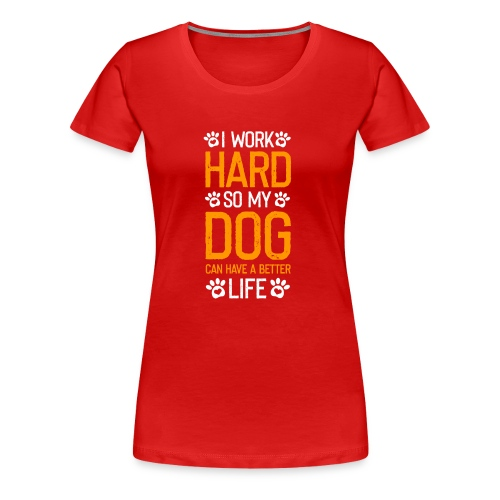 I Work Hard - Frauen Premium T-Shirt