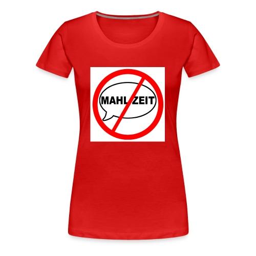 Mahlzeit Sager nervt - Frauen Premium T-Shirt