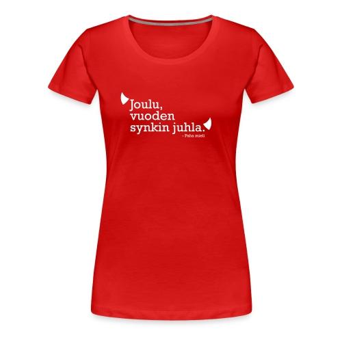 Joulu, vuoden synkin juhla - Naisten premium t-paita
