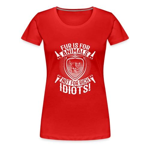 Against fur! - Premium T-skjorte for kvinner