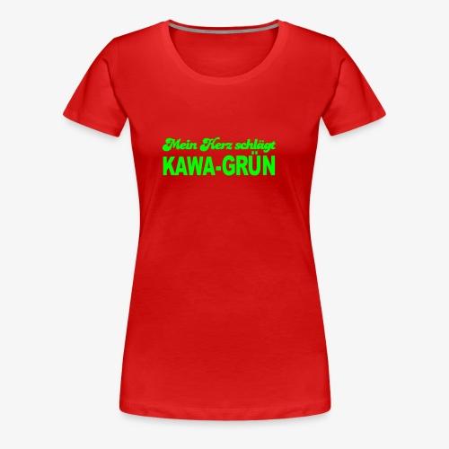 Mein Herz schlägt KAWA GRÜN - Frauen Premium T-Shirt