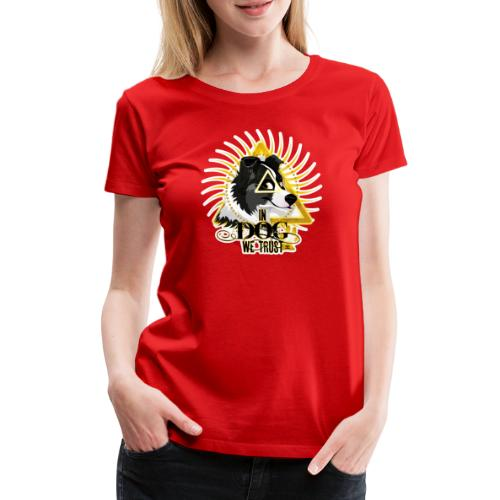 In Dog We Trust BC - Women's Premium T-Shirt