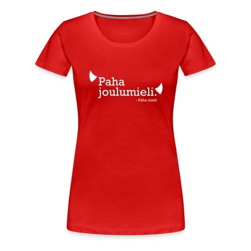 Paha joulumieli - Naisten premium t-paita