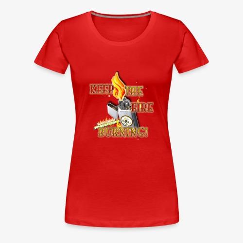 Keep the fire burning (Kansidah) - Frauen Premium T-Shirt