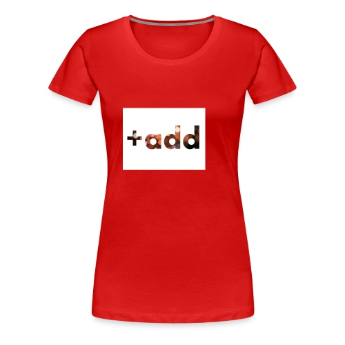 add - Frauen Premium T-Shirt
