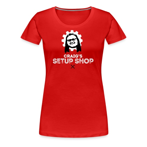 Craigs Setup Shop on Red - Women's Premium T-Shirt