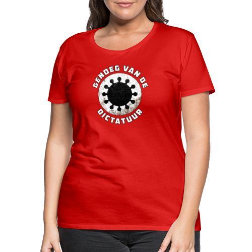 Genoeg van de Dictatuur - Vrouwen Premium T-shirt