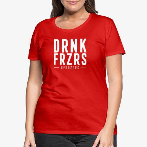 drnk_w - Frauen Premium T-Shirt