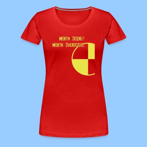 Anything Worth Doing, Light on Dark - Women's Premium T-Shirt