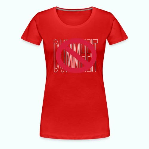 NO NO NO...DUMMHEIT... - Frauen Premium T-Shirt