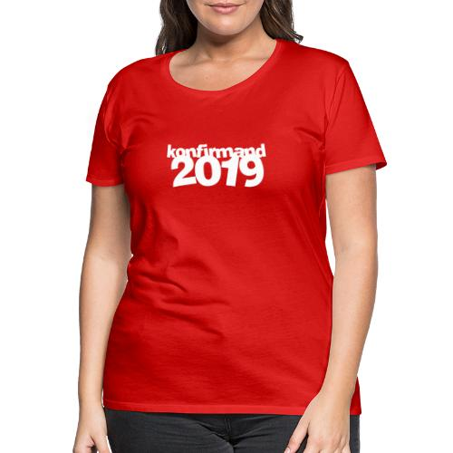 KONFIRMAND B 2019 - Dame premium T-shirt